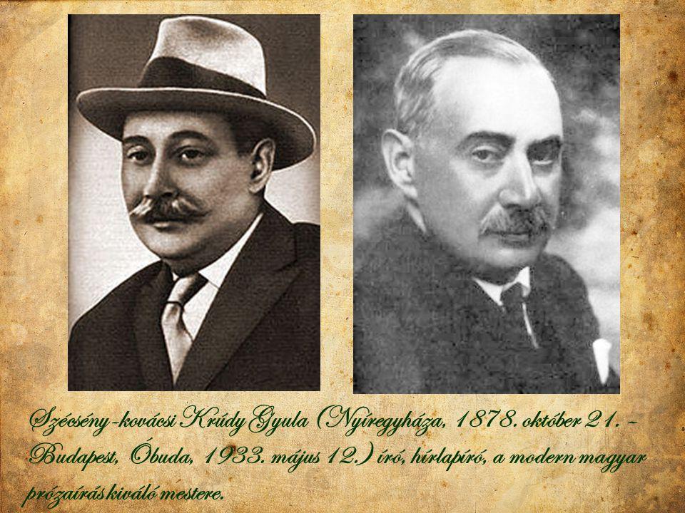 Szécsény-kovácsi Krúdy Gyula (Nyíregyháza, 1878. október 21