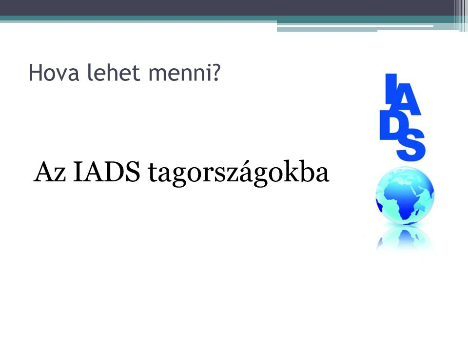 Hova lehet menni Az IADS tagországokba