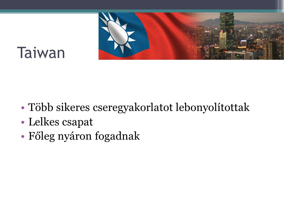 Taiwan Több sikeres cseregyakorlatot lebonyolítottak Lelkes csapat