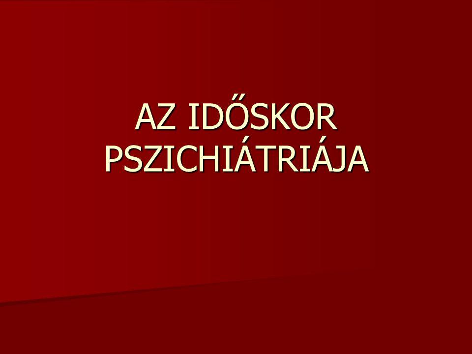 AZ IDŐSKOR PSZICHIÁTRIÁJA