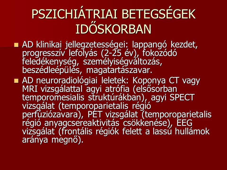 PSZICHIÁTRIAI BETEGSÉGEK IDŐSKORBAN