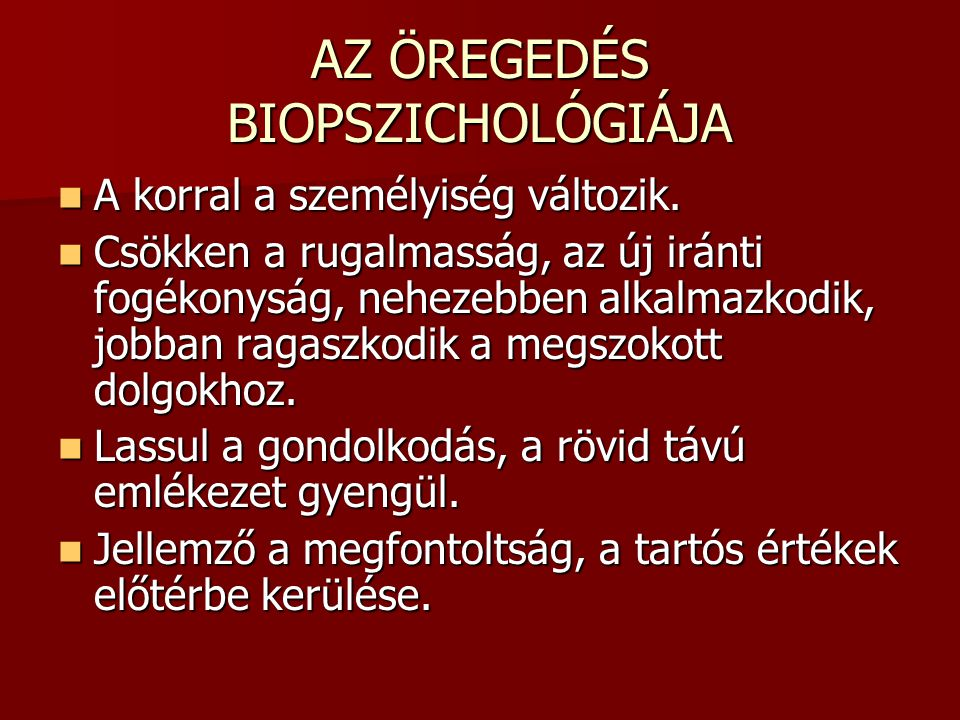 AZ ÖREGEDÉS BIOPSZICHOLÓGIÁJA