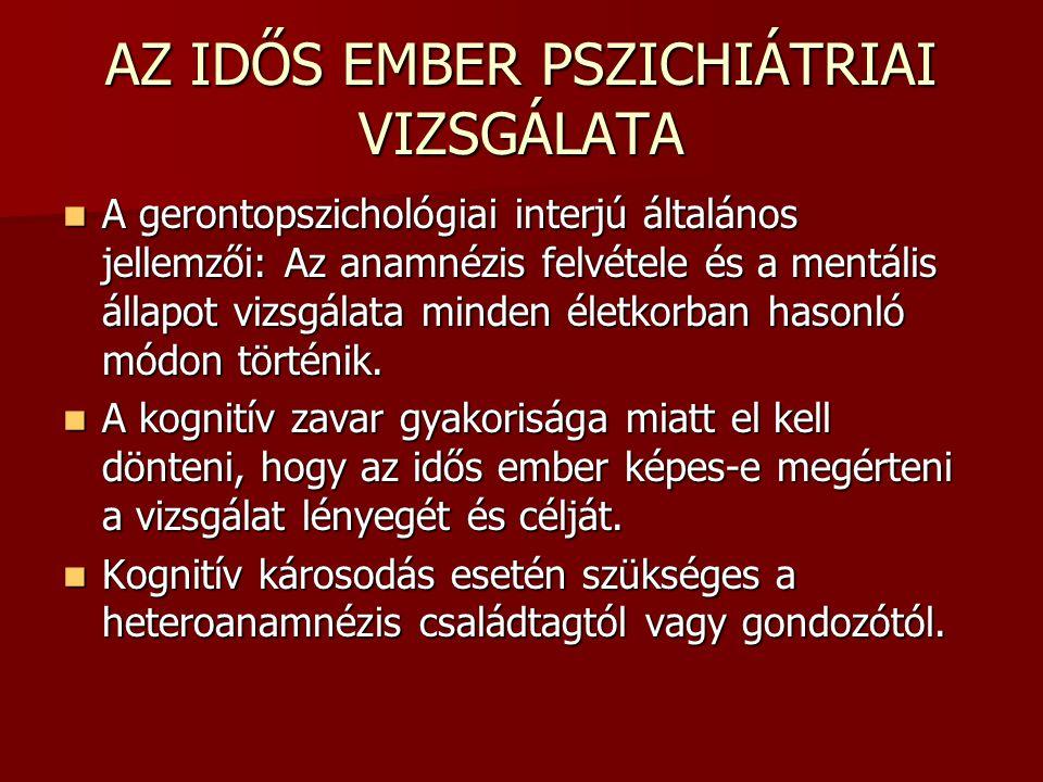 AZ IDŐS EMBER PSZICHIÁTRIAI VIZSGÁLATA