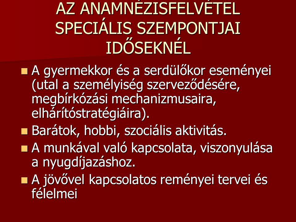 AZ ANAMNÉZISFELVÉTEL SPECIÁLIS SZEMPONTJAI IDŐSEKNÉL