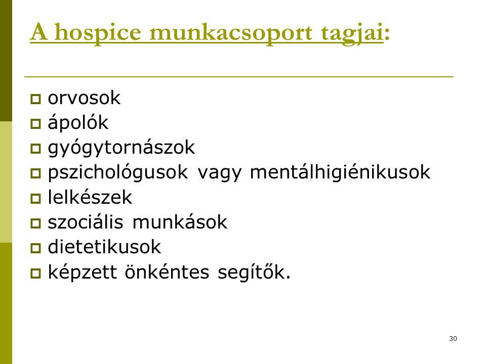 A hospice munkacsoport tagjai: