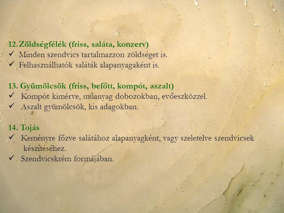 Zöldségfélék (friss, saláta, konzerv)
