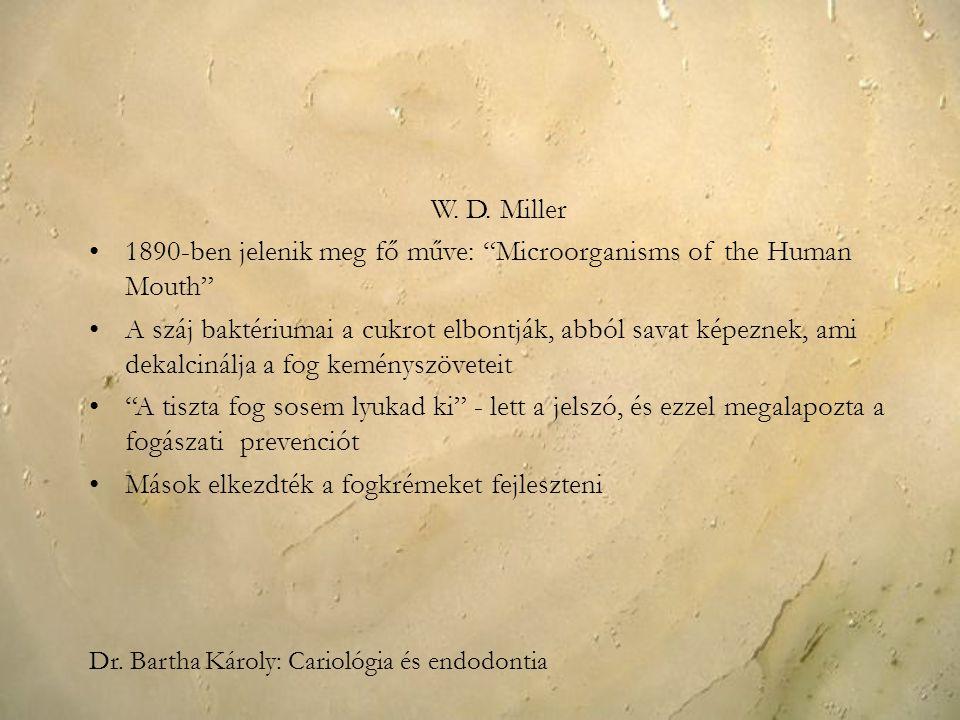 1890-ben jelenik meg fő műve: Microorganisms of the Human Mouth