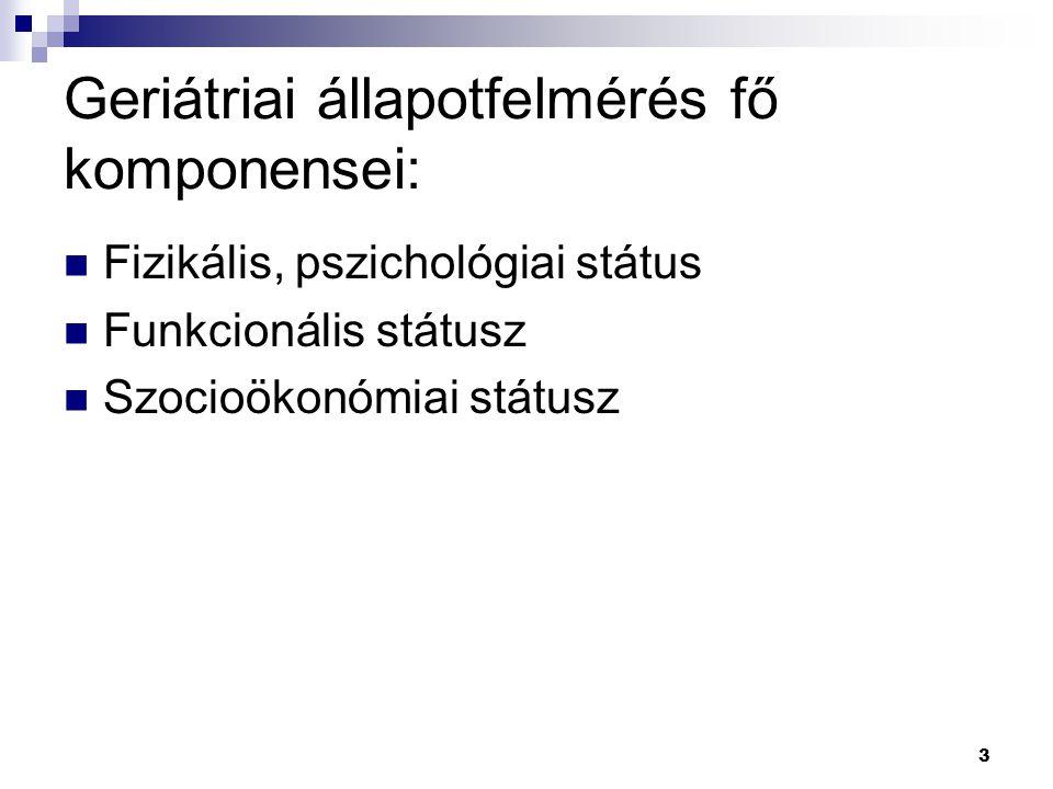 Geriátriai állapotfelmérés fő komponensei: