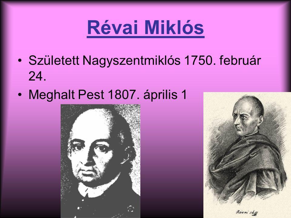 Révai Miklós Született Nagyszentmiklós 1750. február 24.