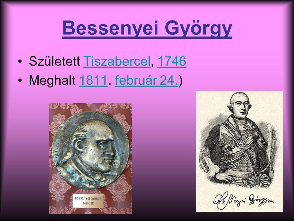 Bessenyei György Született Tiszabercel, 1746