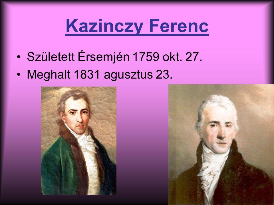 Kazinczy Ferenc Született Érsemjén 1759 okt. 27.