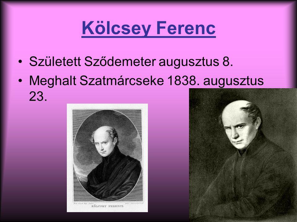 Kölcsey Ferenc Született Sződemeter augusztus 8.