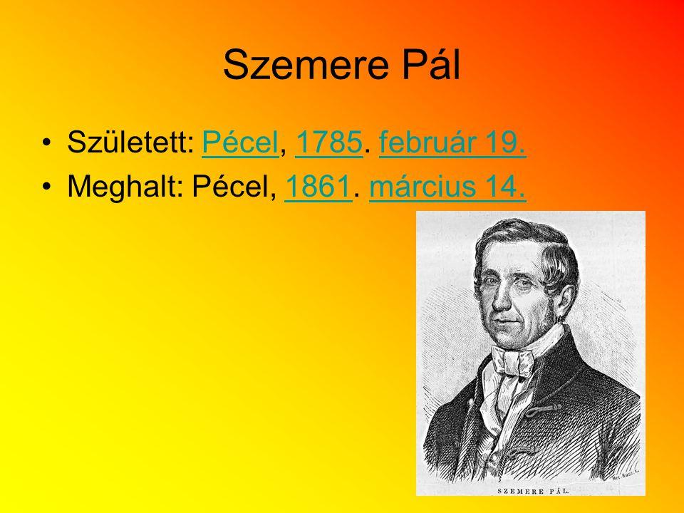 Szemere Pál Született: Pécel, 1785. február 19.