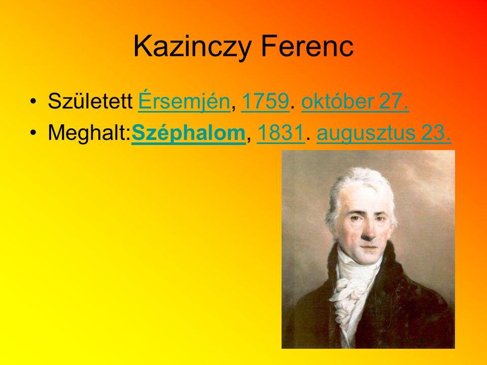 Kazinczy Ferenc Született Érsemjén, 1759. október 27.