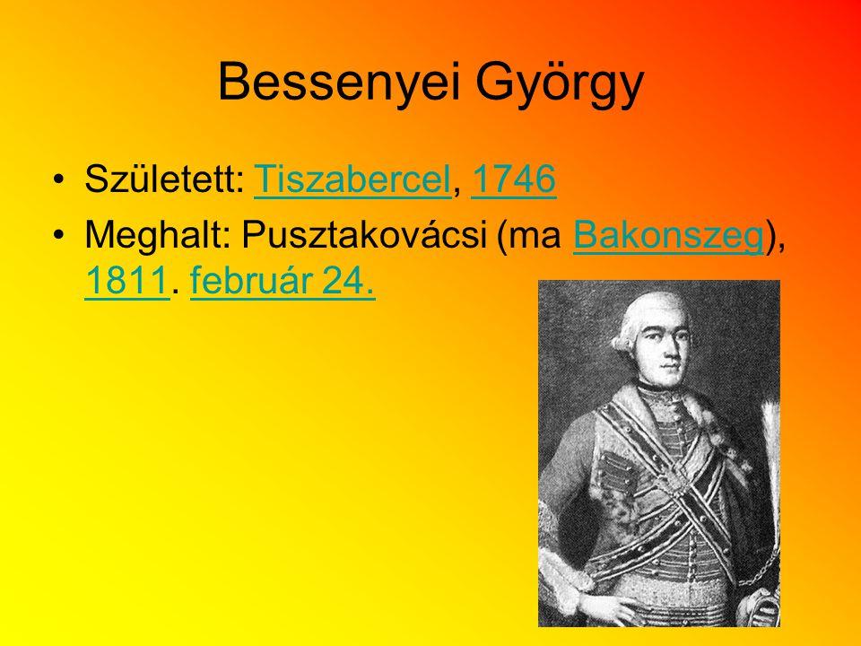 Bessenyei György Született: Tiszabercel, 1746