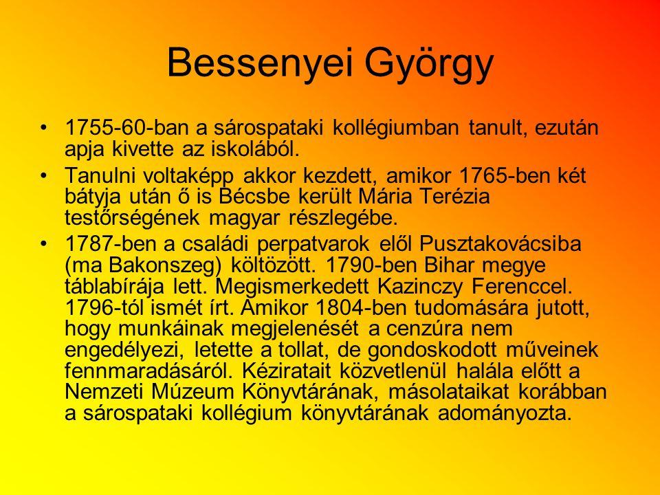 Bessenyei György 1755-60-ban a sárospataki kollégiumban tanult, ezután apja kivette az iskolából.