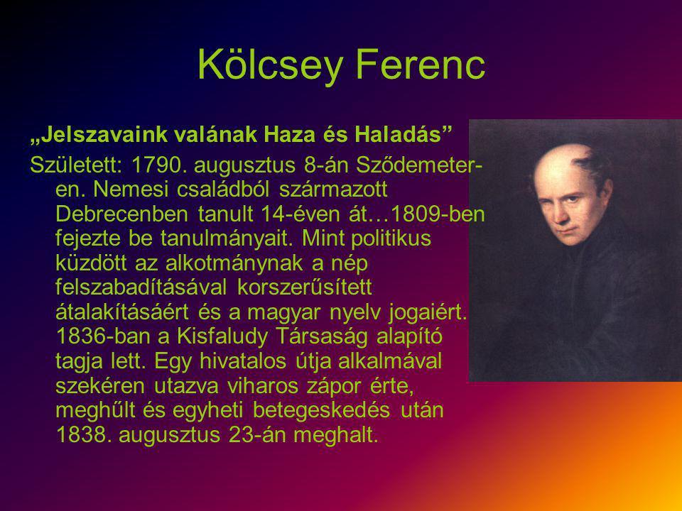 """Kölcsey Ferenc """"Jelszavaink valának Haza és Haladás"""