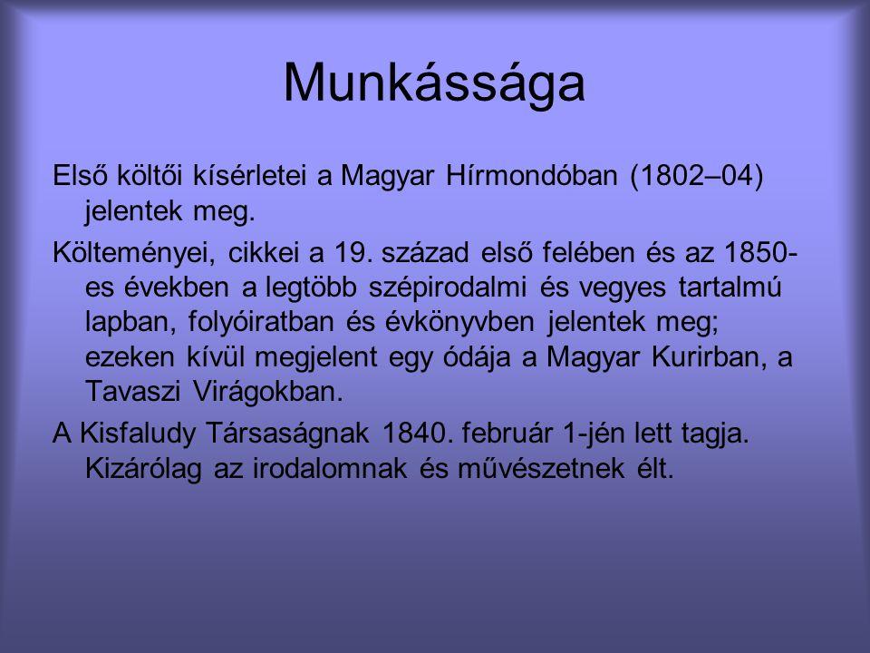 Munkássága Első költői kísérletei a Magyar Hírmondóban (1802–04) jelentek meg.