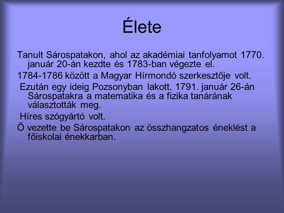 Élete Tanult Sárospatakon, ahol az akadémiai tanfolyamot 1770. január 20-án kezdte és 1783-ban végezte el.