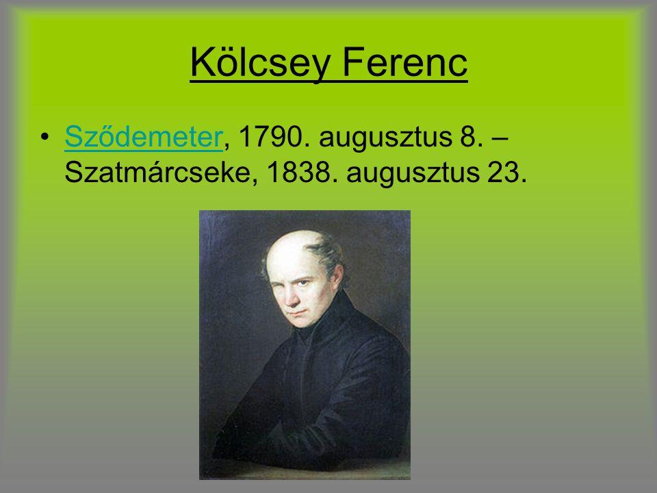 Kölcsey Ferenc Sződemeter, 1790. augusztus 8. – Szatmárcseke, 1838. augusztus 23.