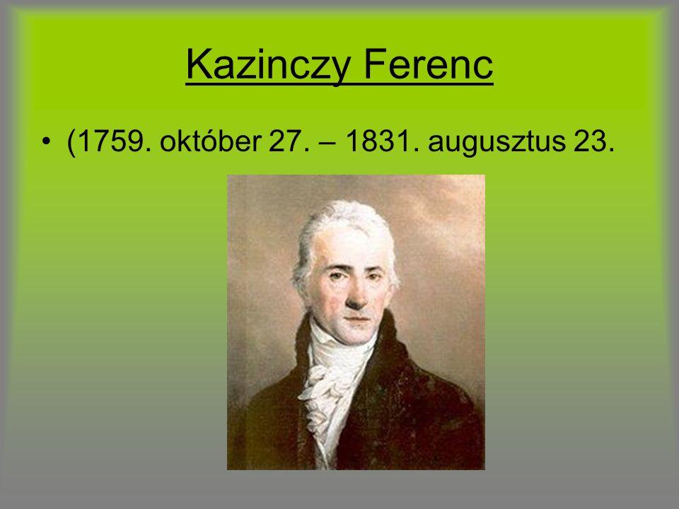 Kazinczy Ferenc (1759. október 27. – 1831. augusztus 23.