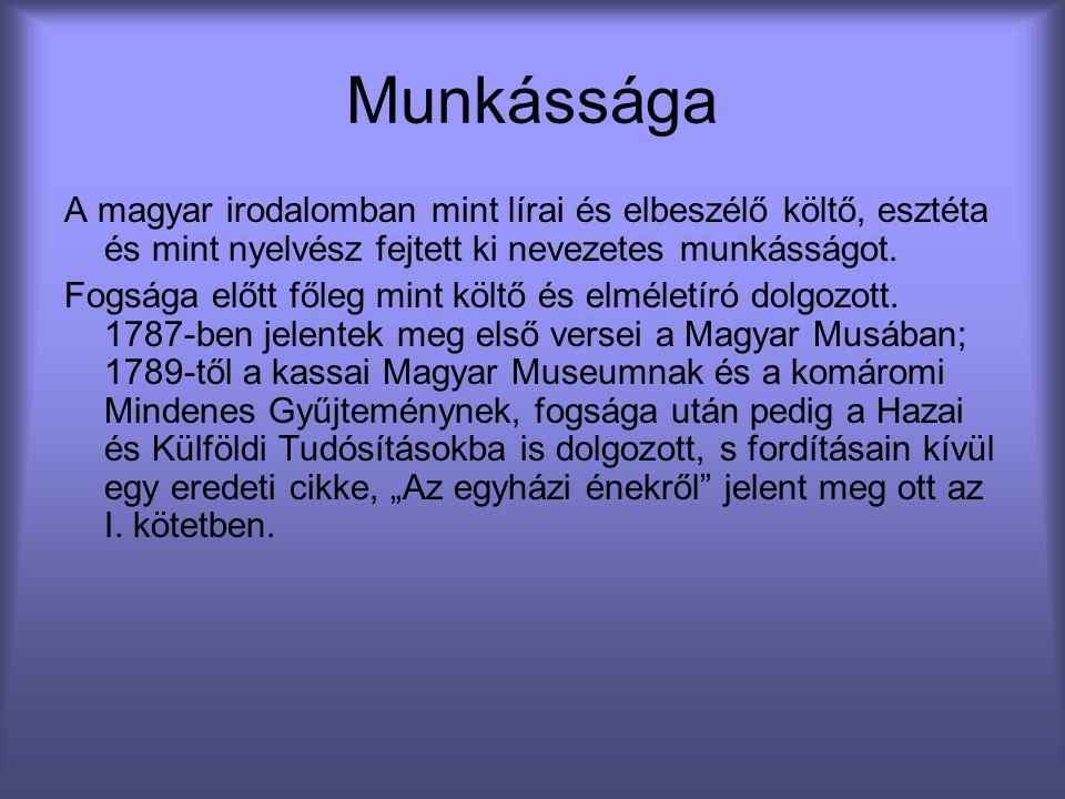 Munkássága A magyar irodalomban mint lírai és elbeszélő költő, esztéta és mint nyelvész fejtett ki nevezetes munkásságot.