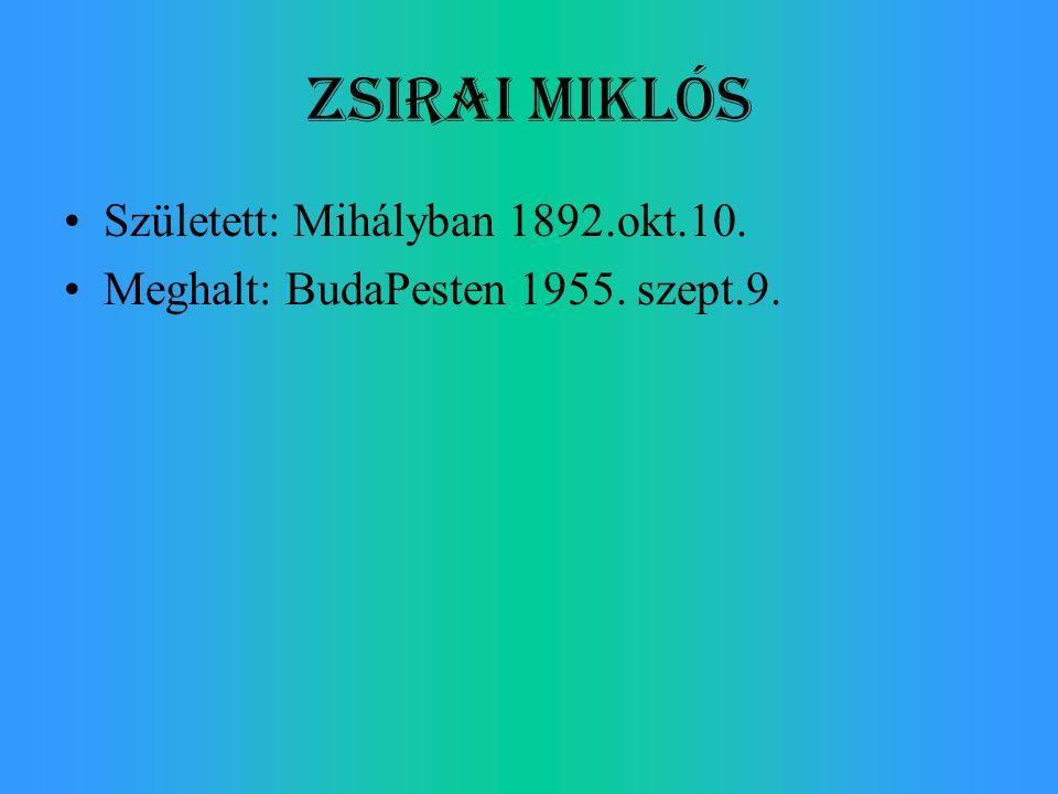 Zsirai Miklós Született: Mihályban 1892.okt.10.