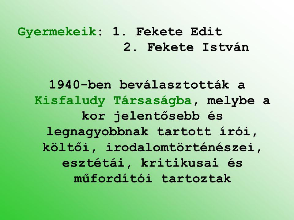 Gyermekeik: 1. Fekete Edit 2. Fekete István