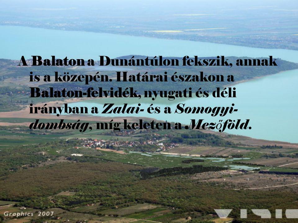 A Balaton a Dunántúlon fekszik, annak is a közepén