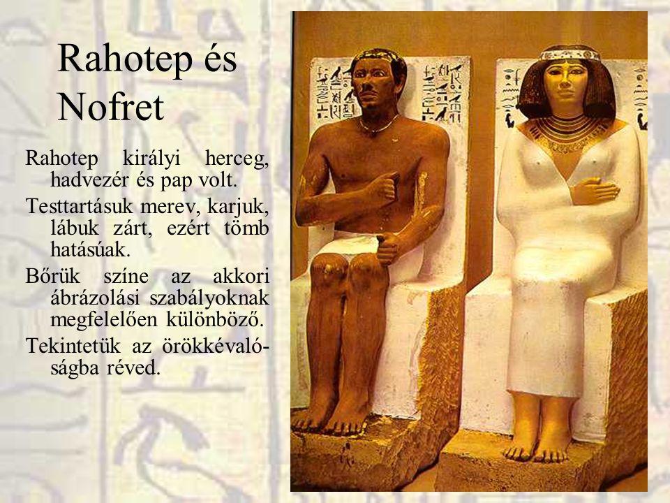 Rahotep és Nofret Rahotep királyi herceg, hadvezér és pap volt.