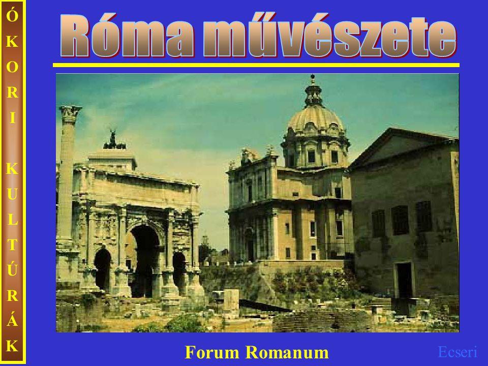 Róma művészete ÓKORI KULTÚRÁK Forum Romanum