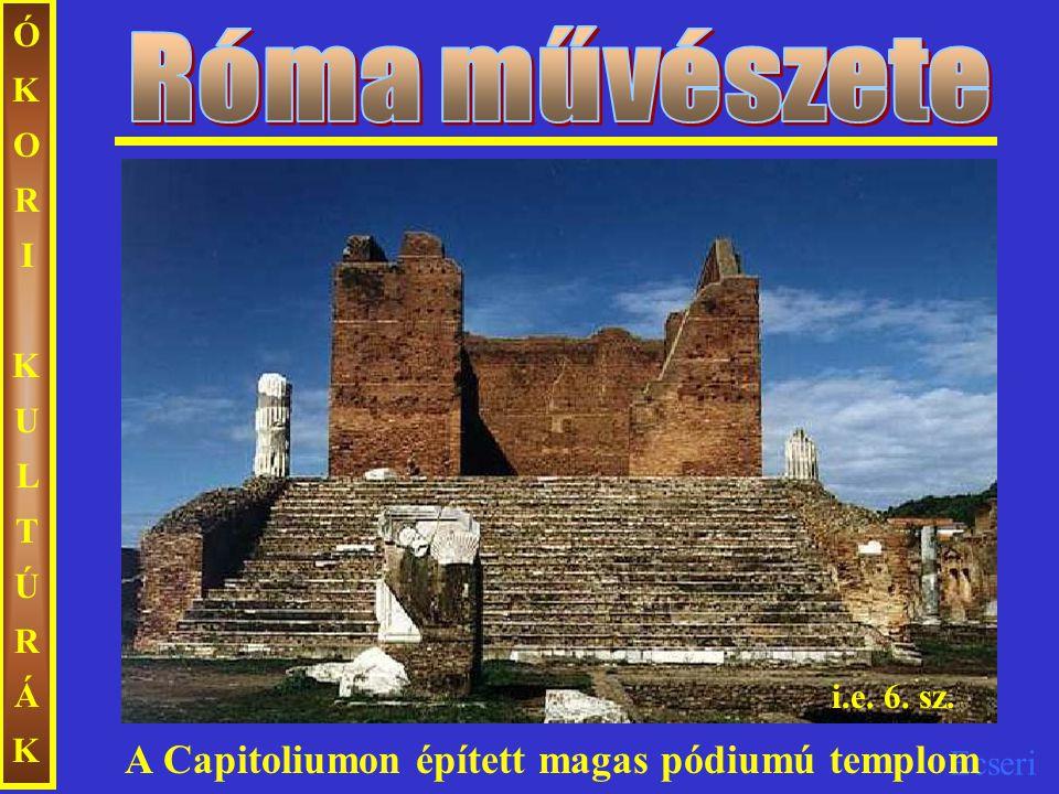 Róma művészete A Capitoliumon épített magas pódiumú templom