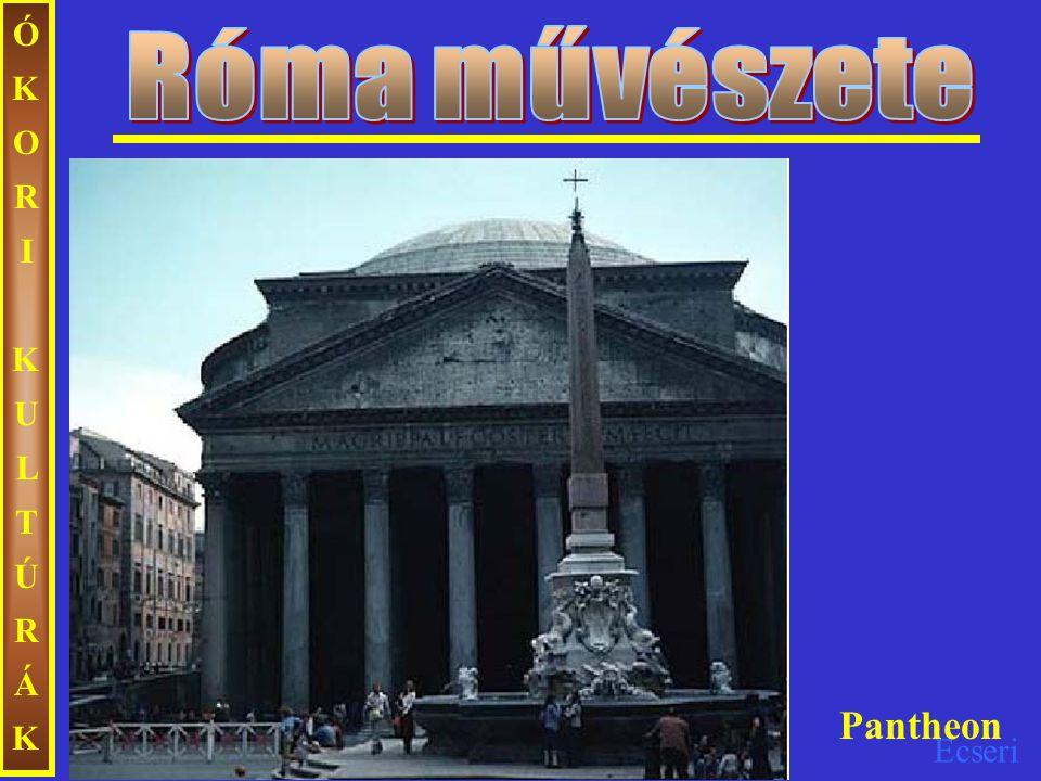 Róma művészete ÓKORI KULTÚRÁK Pantheon