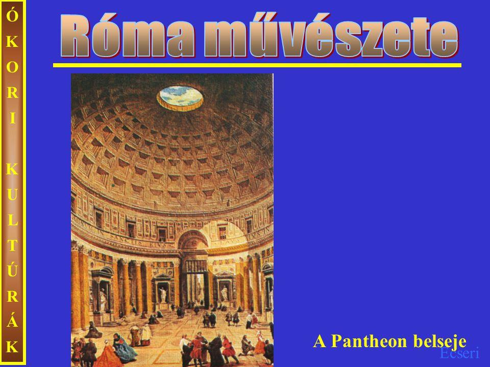 Róma művészete ÓKORI KULTÚRÁK A Pantheon belseje