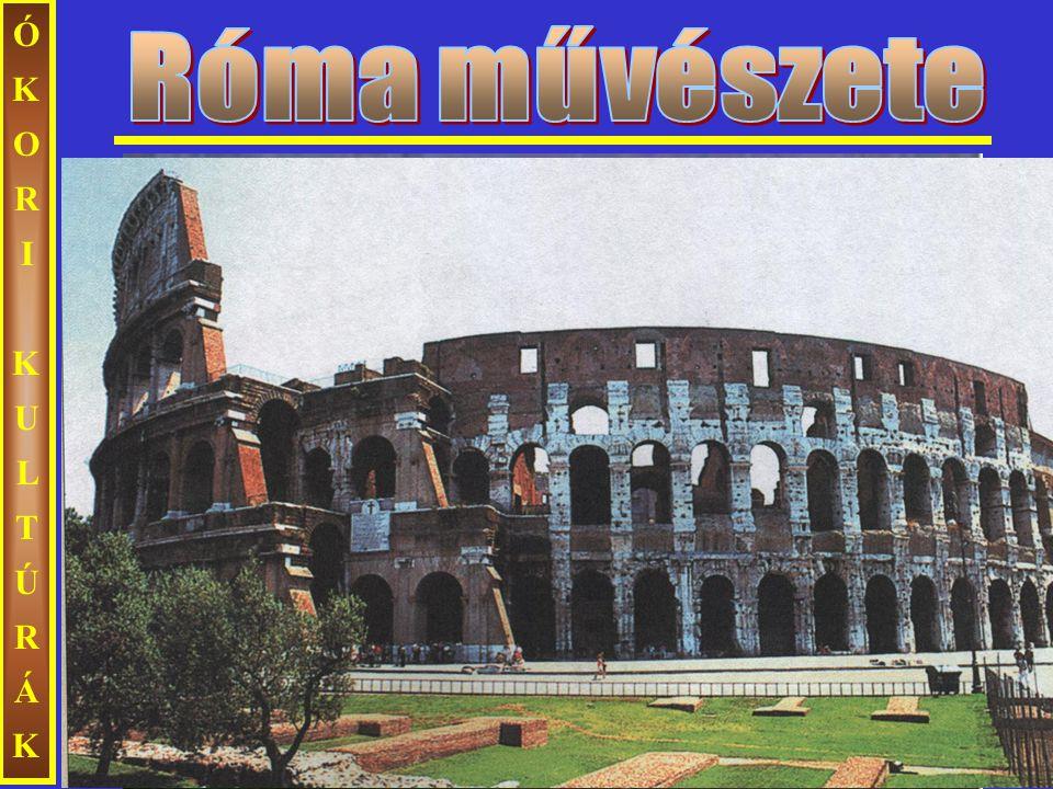 Róma művészete ÓKORI KULTÚRÁK Colosseum