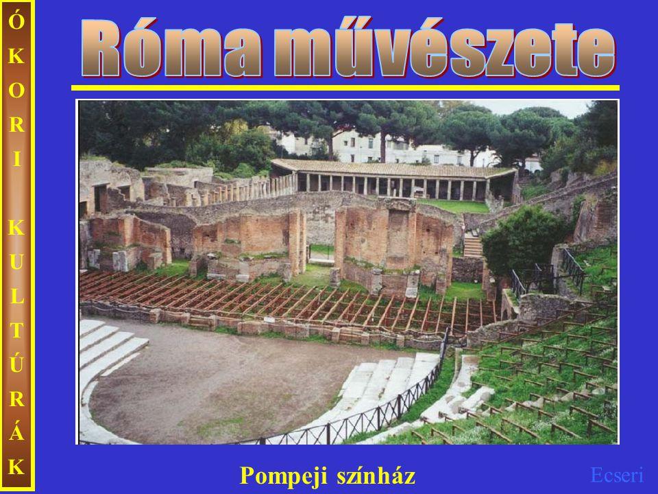 Róma művészete ÓKORI KULTÚRÁK Pompeji színház