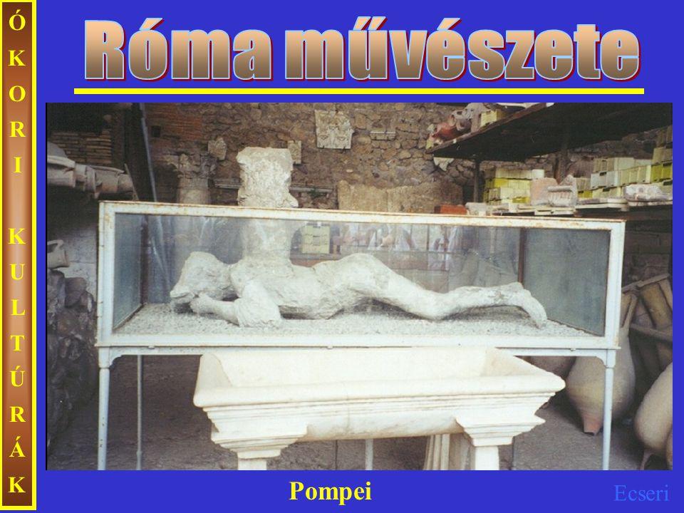 Róma művészete ÓKORI KULTÚRÁK Pompei