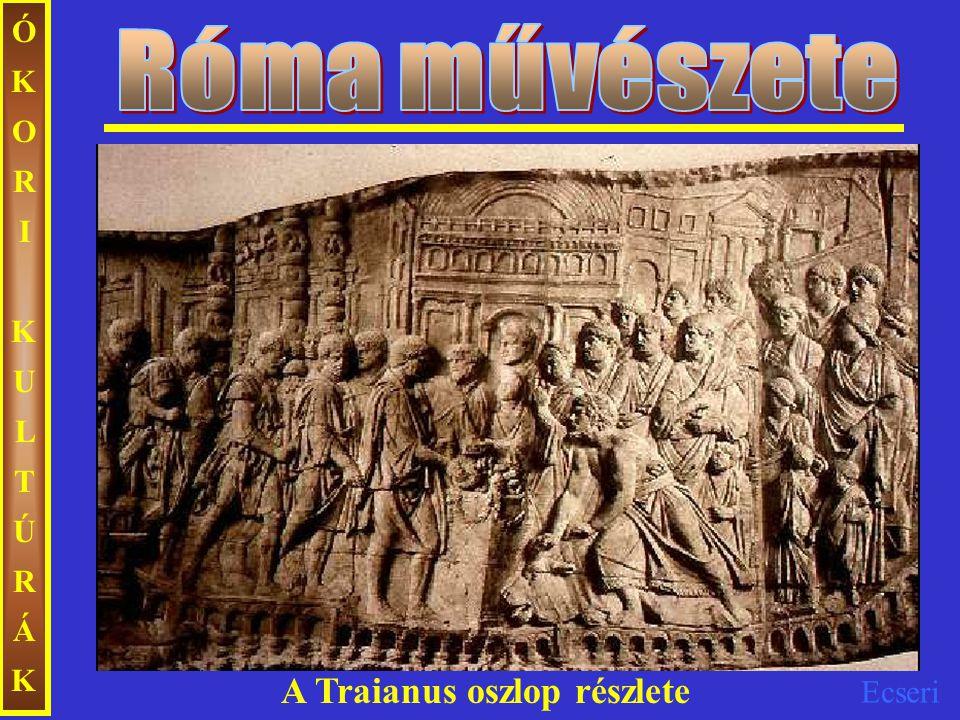 Róma művészete ÓKORI KULTÚRÁK A Traianus oszlop részlete