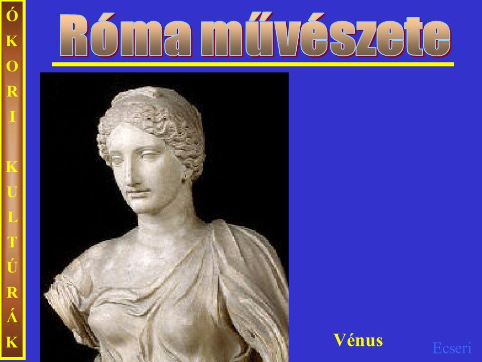 Róma művészete ÓKORI KULTÚRÁK Vénus