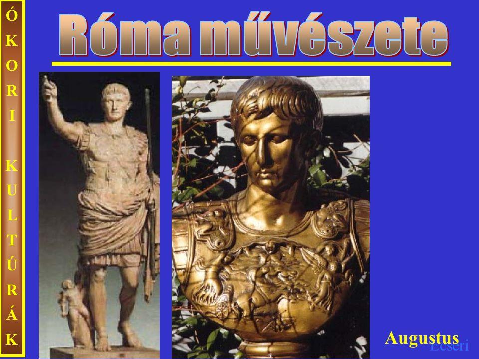 Róma művészete ÓKORI KULTÚRÁK Augustus