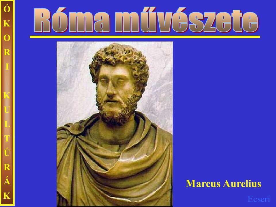 Róma művészete ÓKORI KULTÚRÁK Marcus Aurelius