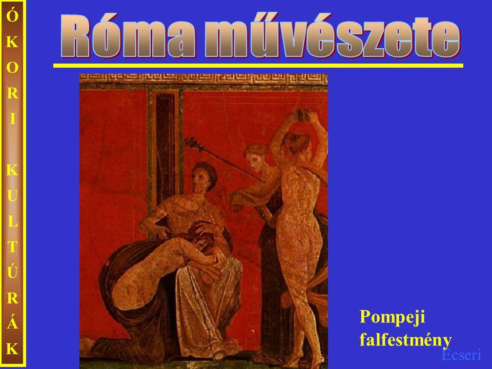 Róma művészete ÓKORI KULTÚRÁK Pompeji falfestmény