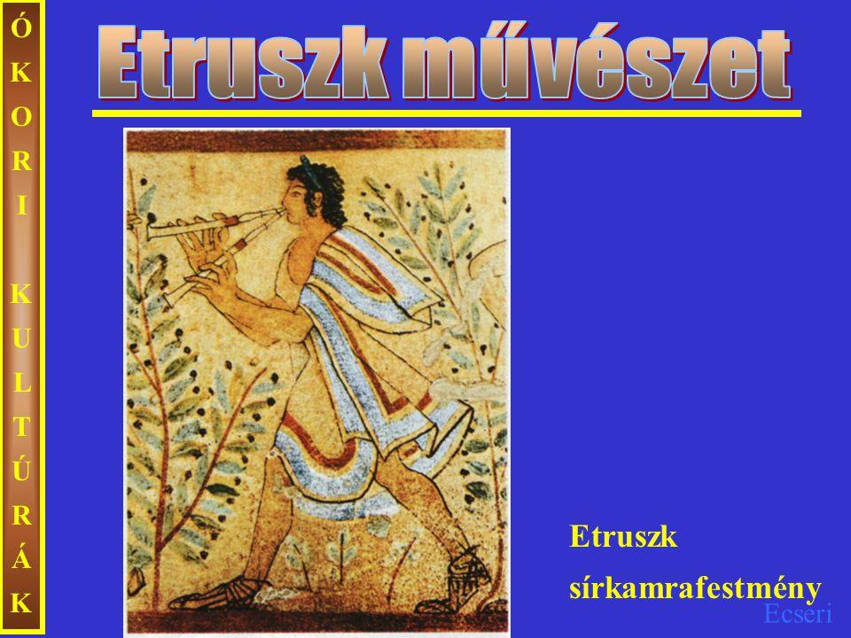 Etruszk művészet ÓKORI KULTÚRÁK Etruszk sírkamrafestmény
