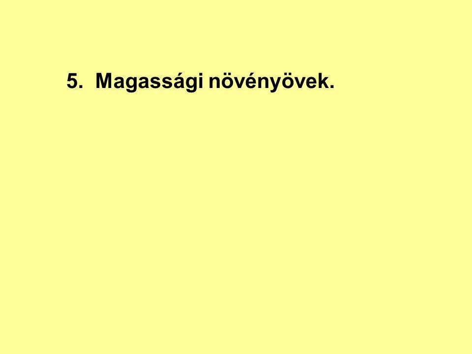 5. Magassági növényövek.