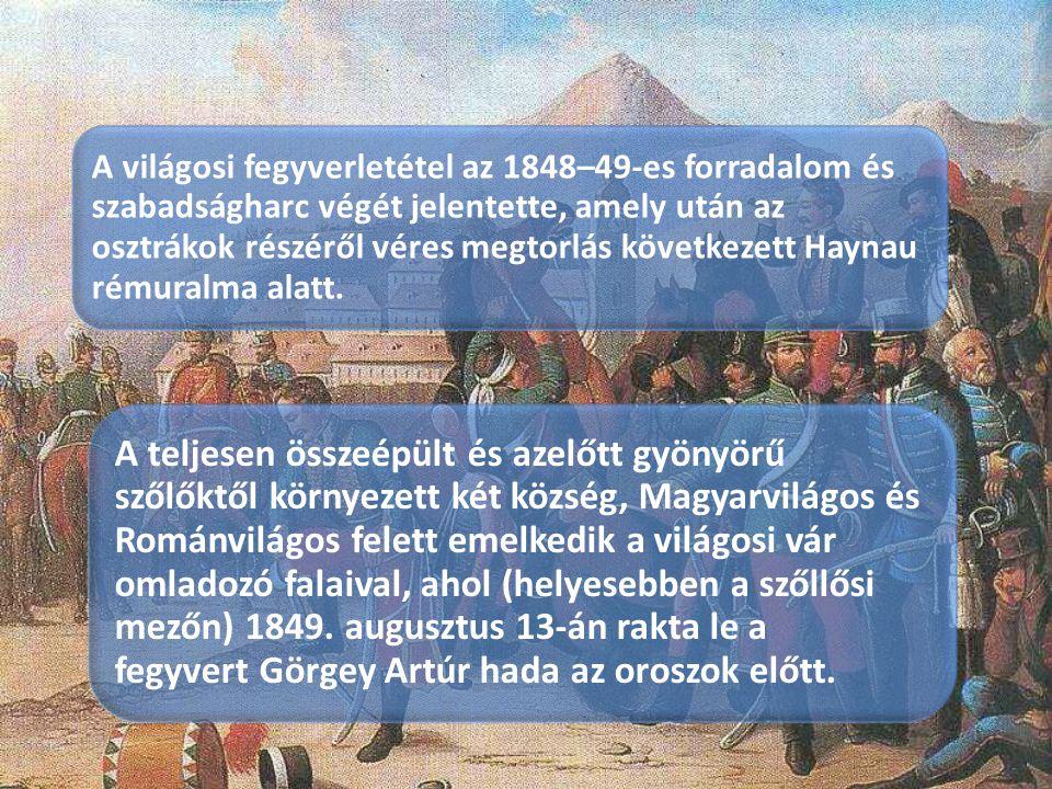 A világosi fegyverletétel az 1848–49-es forradalom és szabadságharc végét jelentette, amely után az osztrákok részéről véres megtorlás következett Haynau rémuralma alatt.
