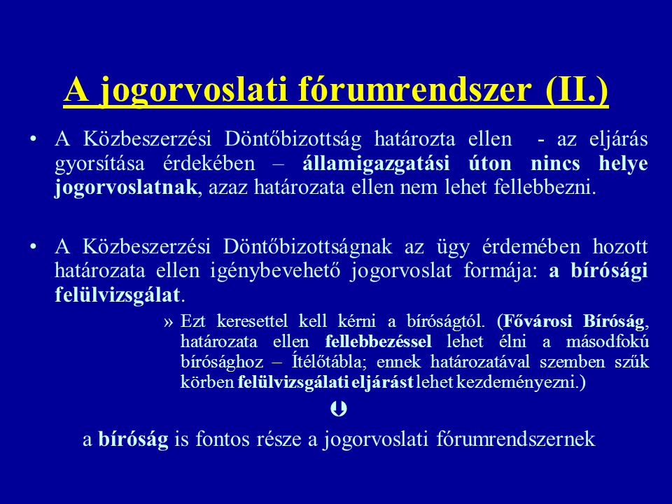 A jogorvoslati fórumrendszer (II.)