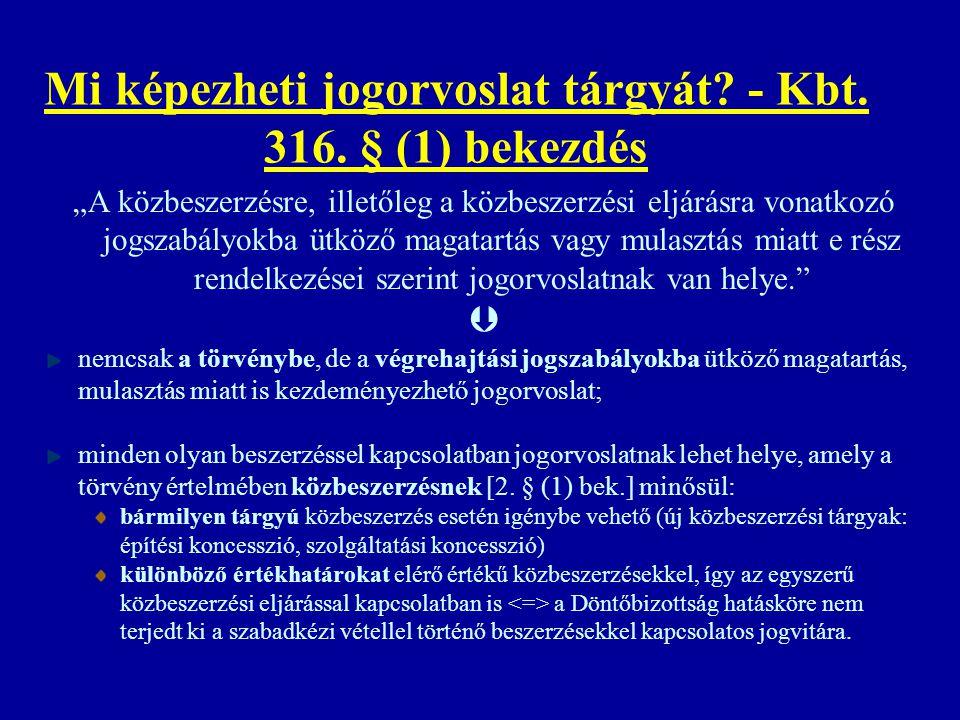Mi képezheti jogorvoslat tárgyát - Kbt. 316. § (1) bekezdés