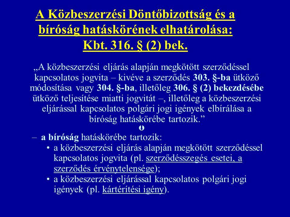 A Közbeszerzési Döntőbizottság és a bíróság hatáskörének elhatárolása: Kbt. 316. § (2) bek.