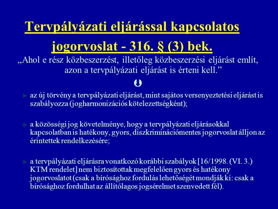 Tervpályázati eljárással kapcsolatos jogorvoslat - 316. § (3) bek.