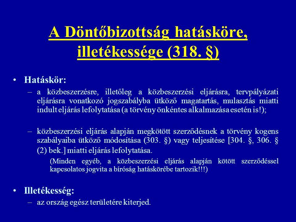 A Döntőbizottság hatásköre, illetékessége (318. §)